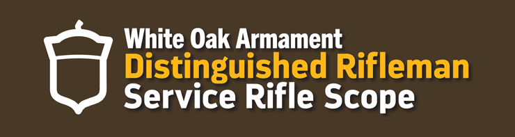 NEW!  White Oak Distinguished Rifleman Service Rifle Scope